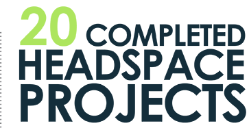 20 completed headspace projects